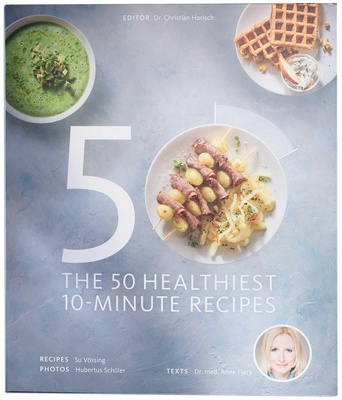 Lanserhof The 50 Healthiest 10-Minute Recipes