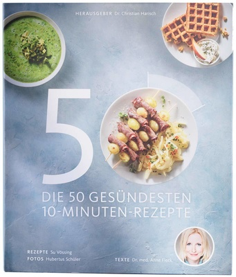 Lanserhof The 50 Healthiest 10-Minute Recepies